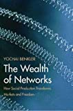 Buy The Wealth of Networks: How Social Production Transforms Markets and Freedom from Amazon