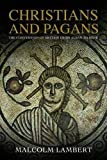 Christians and Pagans: The Conversion of Britain from Alban to Bede book cover