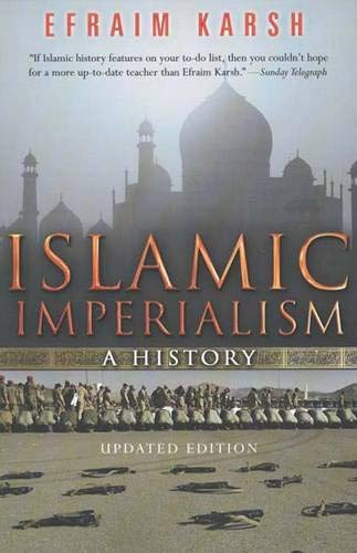 Islamic Imperialism: A History, by Karsh, Efraim