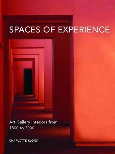 Spaces of Experience Art Gallery Interiors from 1800 to 2000