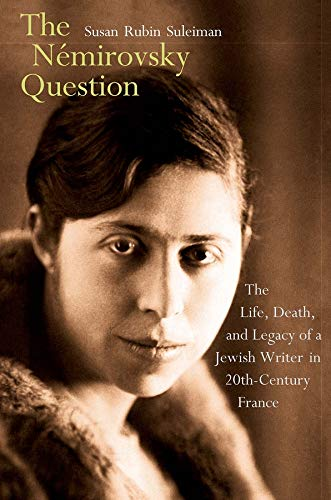 PDF The Nemirovsky Question The Life Death and Legacy of a Jewish Writer in Twentieth Century France