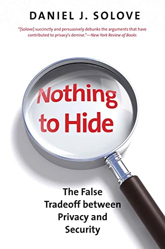 345. Nothing to Hide: The False Tradeoff between Privacy and Security