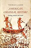 American Colonial History: Clashing Cultures and Faiths book cover