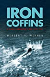 Iron Coffins : A U-Boat Commander's War, 1939-45 - book cover picture