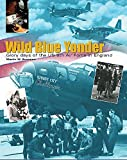 Wild Blue Yonder: Glory Days of the U.S. 8th Air Force in England