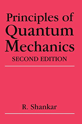Principles of Quantum Mechanics by Ramamurti Shankar