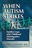 When Autism Strikes: Families Cope With Childhood Disintegrative Disorder - book cover picture