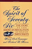 The Spirit of 'Seventy-Six: The Story of the American Revolution As Told by Participants - book cover picture