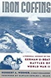 Iron Coffins : A Personal Account of the German U-Boat Battles of World War II
