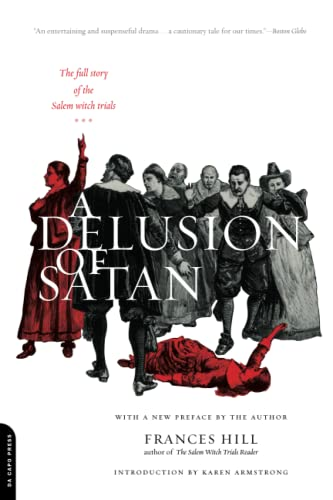 A Delusion of Satan: The Full Story of the Salem Witch Trials, by Hill, F.