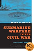 Submarine Warfare in the Civil War by  Mark K. Ragan, Clive Cussler