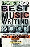 Da Capo Best Music Writing 2003