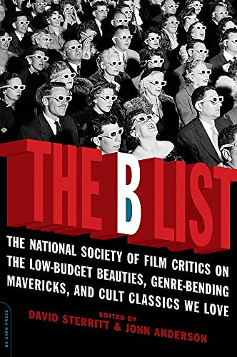 PDF The B List The National Society of Film Critics on the Low Budget Beauties Genre Bending Mavericks and Cult Classics We Love