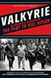 Valkyrie: An Insider's Account of the Plot to Kill Hitler by Hans Bernd Gisevius