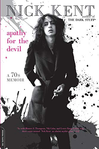 Apathy for the Devil: A Seventies Memoir, Kent, Nick