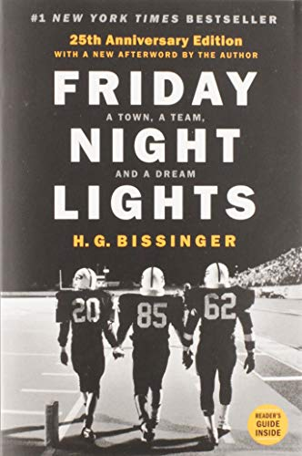 Friday Night Lights, 25th Anniversary Edition: A Town, a Team, and a Dream - H.G. Bissinger