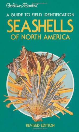 Seashells of North America: A Guide to Field Identification, Abbott, Robert Tucker
