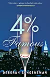 4% Famous: A Novel by Deborah Schoeneman