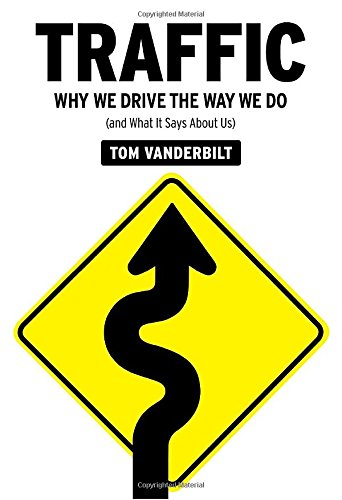 Traffic: Why We Drive the Way We Do (and What It Says About Us), Vanderbilt, Tom
