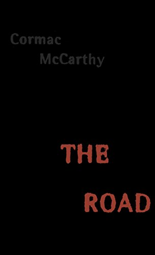 The Road, by McCarthy, Cormac