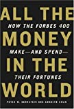 Buy All the Money in the World: How the Forbes 400 Make--and Spend--Their Fortunes from Amazon