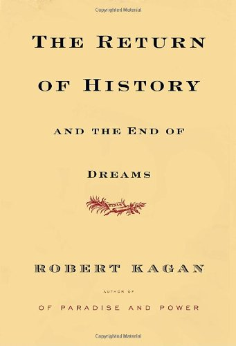The Return of History and the End of Dreams, by Kagan, R.