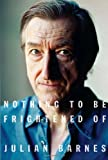 Book Cover: Nothing To Be Frightened Of By Julian Barnes