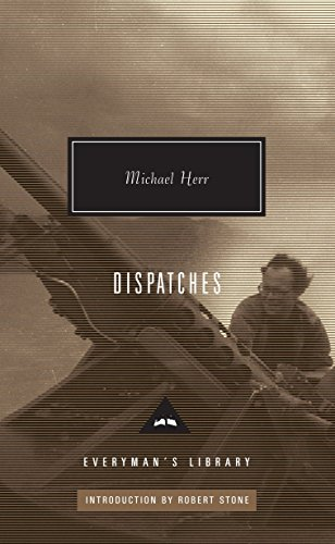 Dispatches (Everyman's Library Classics & Contemporary Classics), by Herr, Michael
