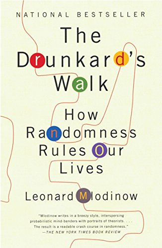 The Drunkard's Walk: How Randomness Rules Our Lives, by Mlodinow, L.