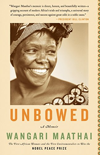 unbowed wangari maathai essay Explore the inspirational life of kenyan wangari maathai, from her  shared her  amazing life story with the world in the 2006 memoir unbowed.