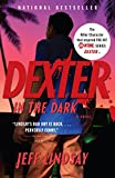 Dexter in the Dark (2007) (Book) written by Jeff Lindsay