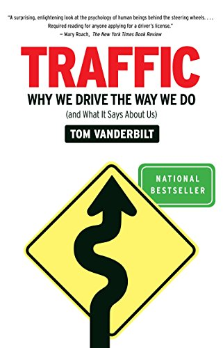 Traffic : Why We Drive the Way We Do (and What It Says about Us)