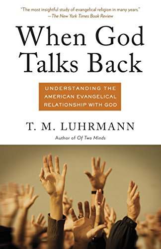 When God Talks Back: Understanding the American Evangelical Relationship with God Amazon link