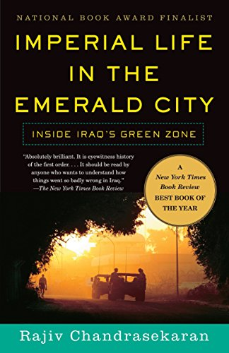 Imperial Life in The Emerald City: Inside Iraq's Green Zone, Chandrasekaran, Rajiv