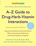 A-Z Guide for Drug, Herb, and Vitamin Interactions by Alan Gaby, MD