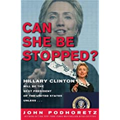 Can She Be Stopped? : Hillary Clinton Will Be the Next President of the United States Unless . . .