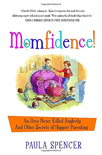 Momfidence!: An Oreo Never Killed Anybody and Other Secrets of Happier Parenting