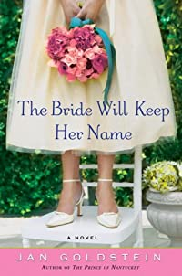 The Bride Will Keep Her Name by Jan Goldstein