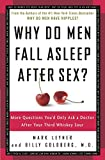 Why Do Men Fall Asleep After Sex?: More Questions You\'d Only Ask a Doctor After Your Third Whiskey Sour
