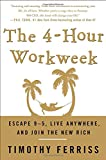 Book Cover: The 4-hour Workweek: Escape 9-5, Live Anywhere, And Join The New Rich by Timothy Ferriss