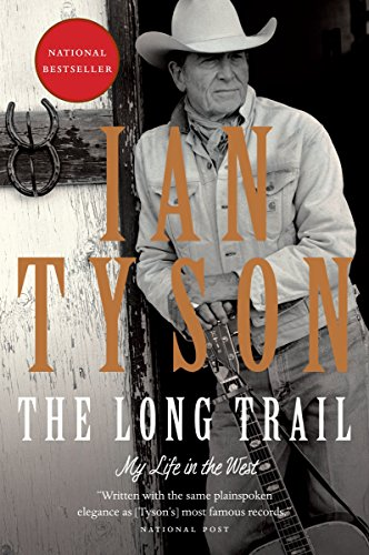 The Long Trail: My Life in the West - Ian Tyson