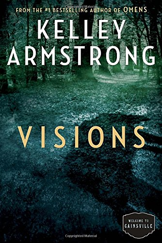 Cainsville. 2, Visions / Kelley Armstrong.