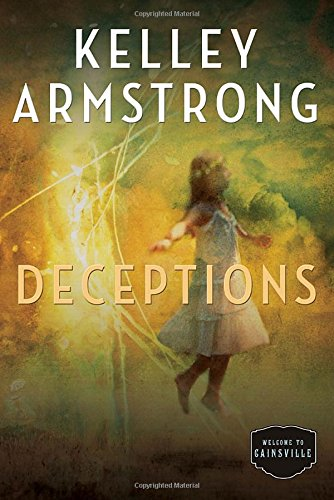 Cainsville. 3, Deceptions / Kelley Armstrong.