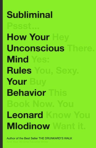 Subliminal: How Your Unconscious Mind Rules Your Behavior