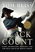 Black count:Glory, Revolution, Betrayal, and the Real Count of Monte Cristo