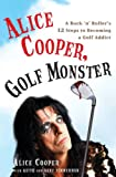 Alice Cooper, Golf Monster: A Rock