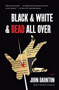 Black & White & Dead All Over by John Darnton