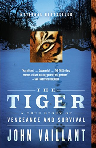 The Tiger: A True Story of Vengeance and Survival (Vintage Departures) - John Vaillant