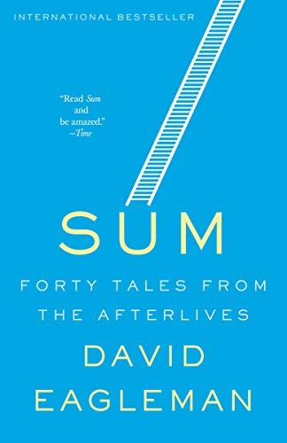 Sum: Forty Tales from the Afterlives, by Eagleman, D.