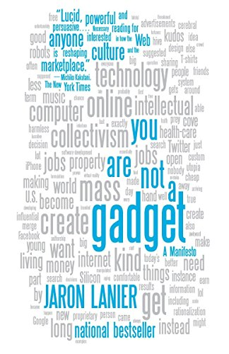 You Are Not a Gadget, by Lanier, J